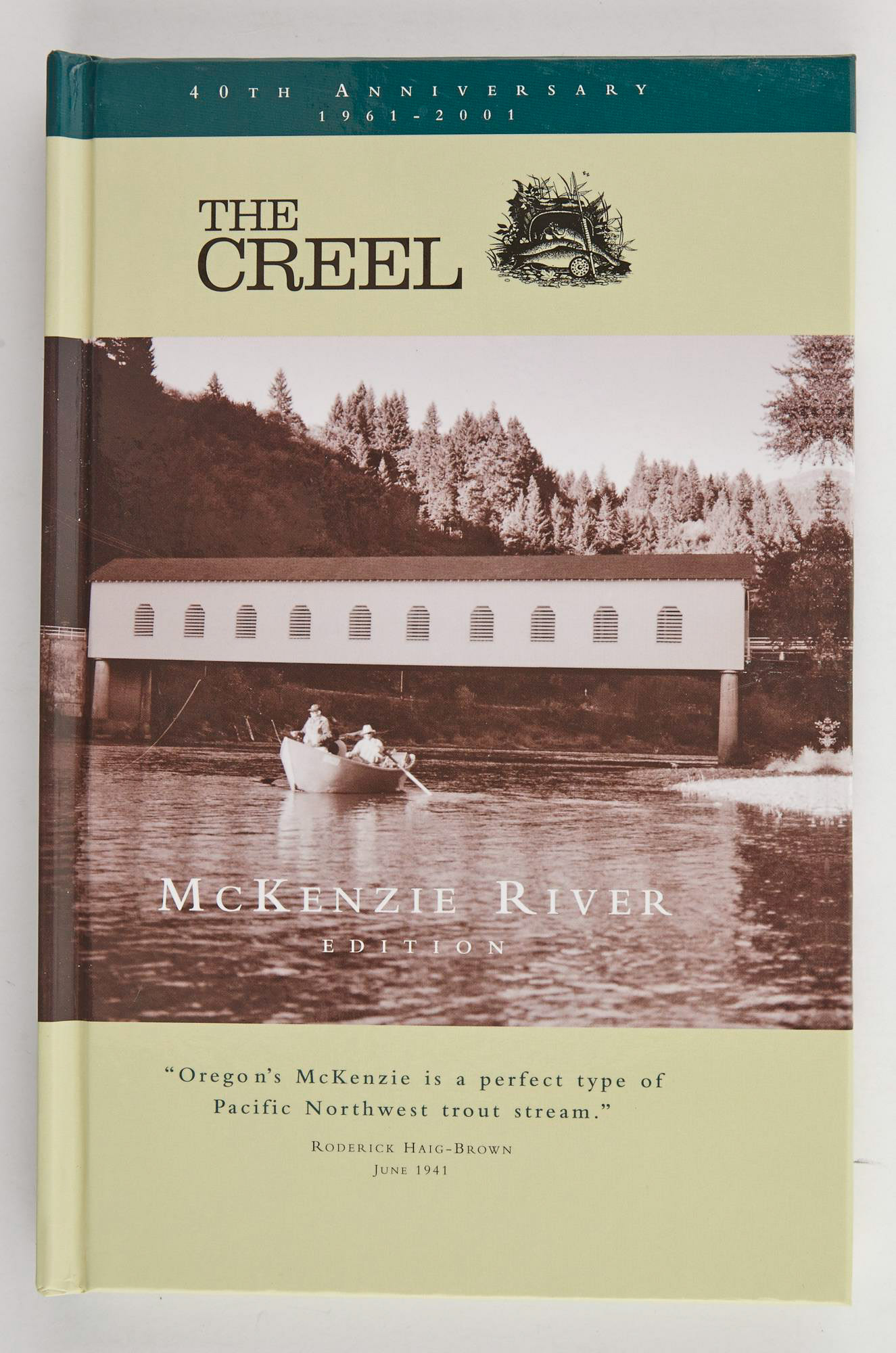 Lot image - [ANGLING CLUB]  The Creel. A Publication of the Flyfishers Club of Oregon and its Flyfishers Foundation. 40th Anniversary. McKenzie River Edition.