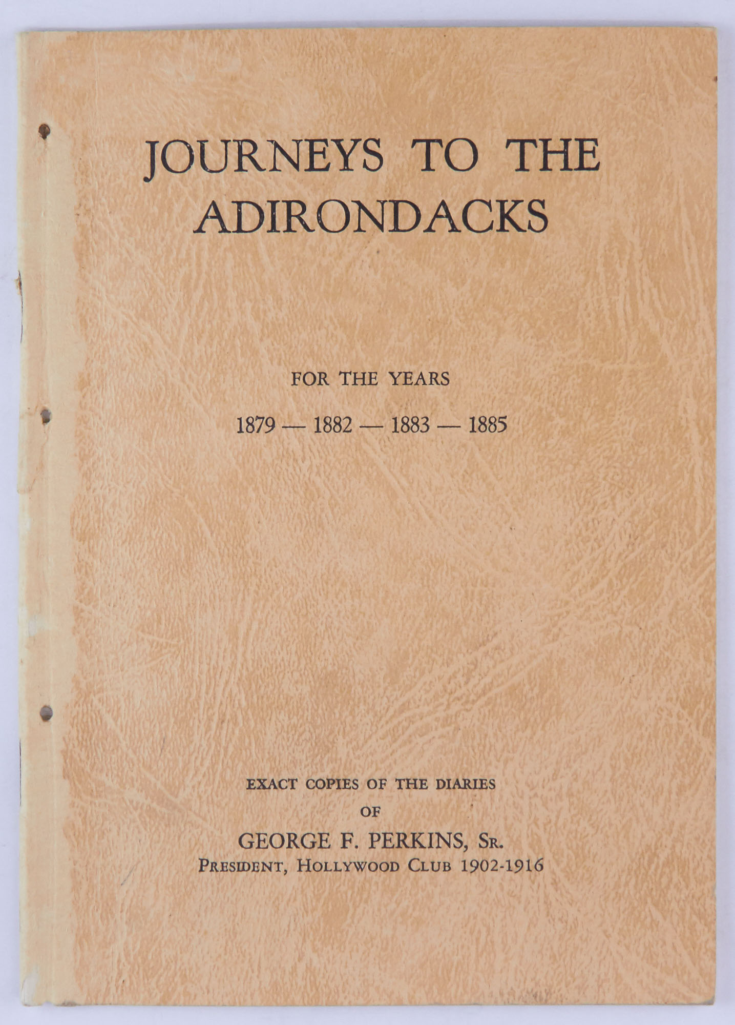 Lot image - [ADIRONDACKS]  PERKINS, GEORGE F. Journeys to the Adirondacks for the years 1879 - 1882 - 1883 - 1885.