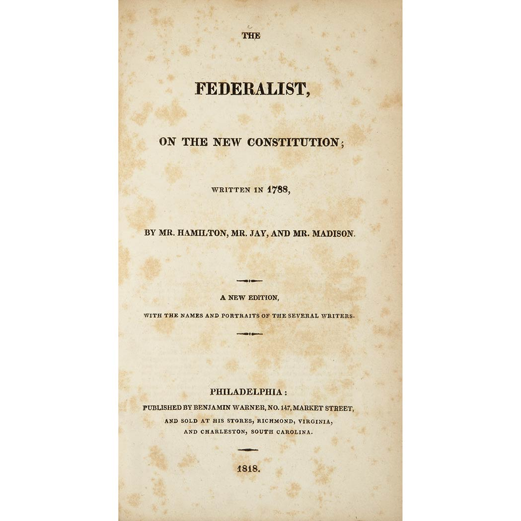 Lot image - [FEDERALIST]  The Federalist, on The New Constitution; written in 1788, by Mr. Hamilton, Mr. Jay, and Mr. Madison