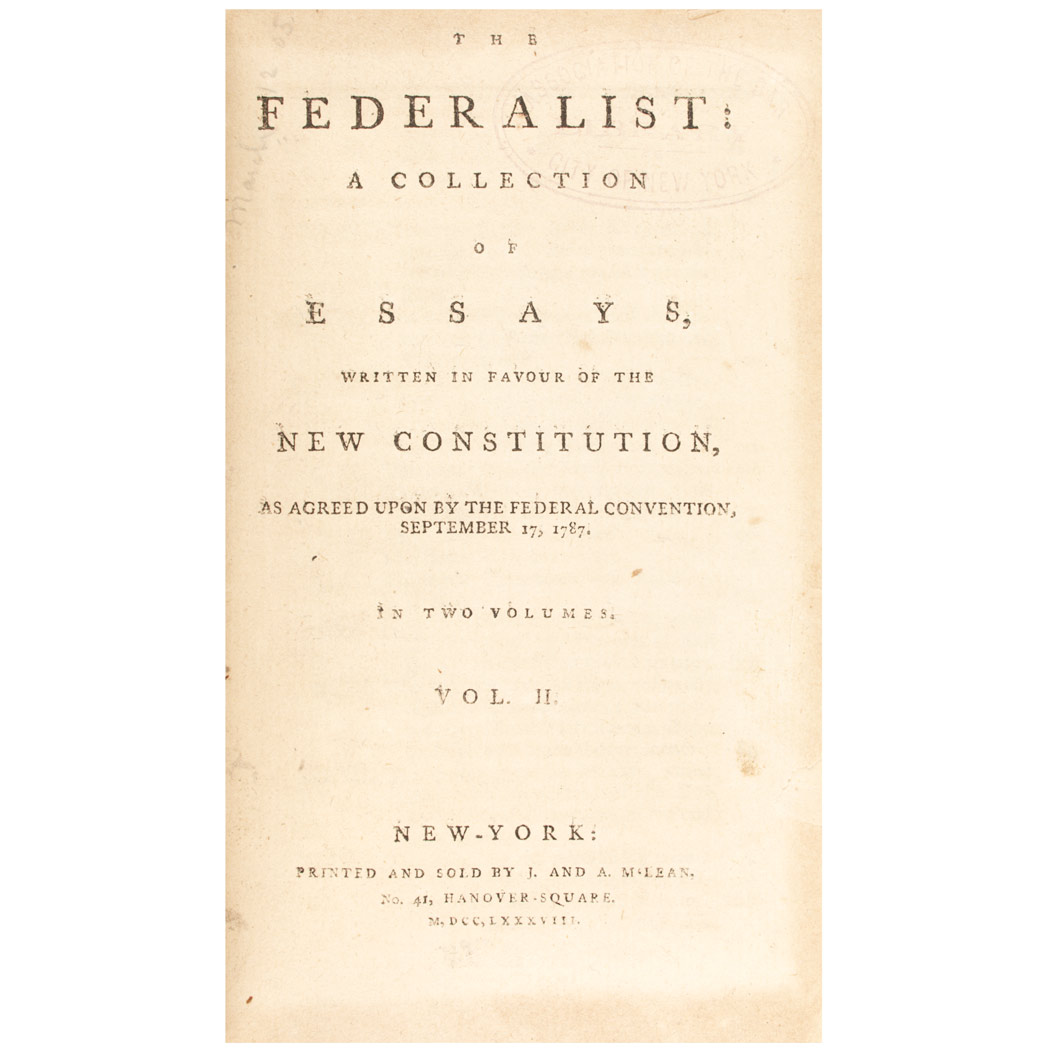 Lot image - [HAMILTON, ALEXANDER, MADISON, JAMES and JAY, JOHN]  The Federalist: A Collection of Essays, Written in Favour of the New Constitution, as Agreed upon by the Federal Convention, September 17, 1787