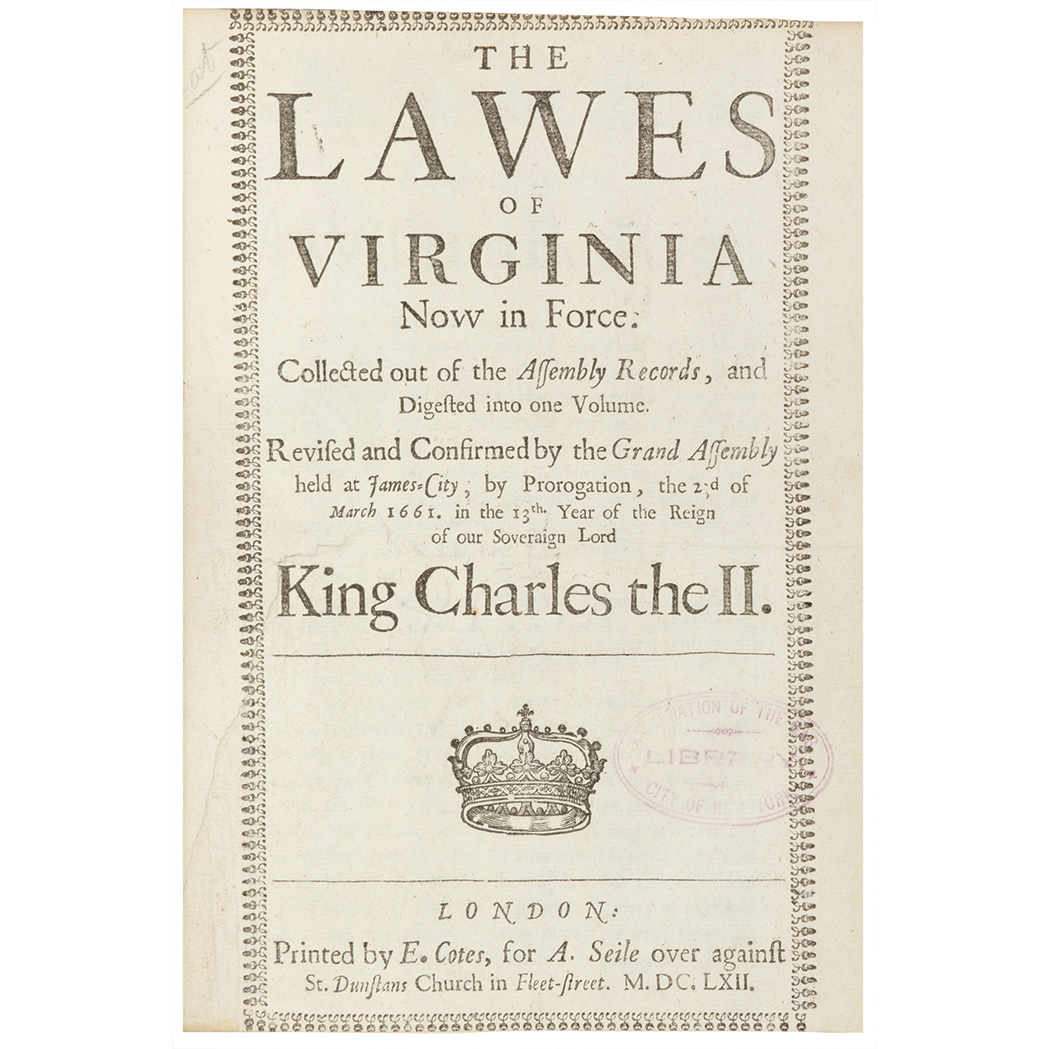 Lot image - [VIRGINIA] The lawes of Virginia now in force: collected out of the Assembly records, and digested into one volume. Revised and...
