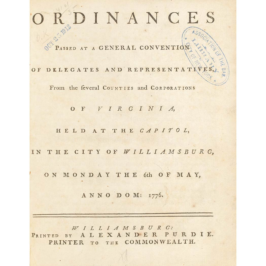 Lot image - [VIRGINIA DECLARATION OF RIGHTS]  Ordinances passed at a General Convention of delegates and representatives, from the several counties and corporations of Virginia, held at the Capitol, in the city of Williamsburg on Monday the 6th of May, anno Dom: 1776