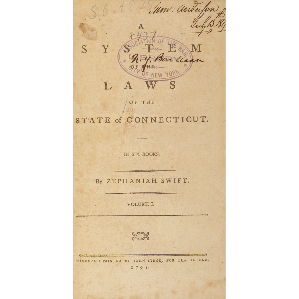 Lot image - [CONNECTICUT]  SWIFT, ZEPHANIAH. A System of the Laws of the State of Connecticut