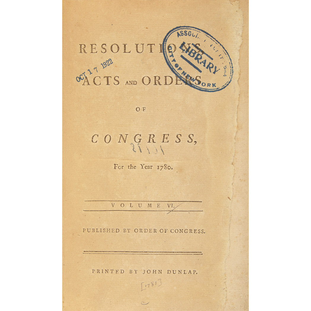 Lot image - [JOURNALS OF CONGRESS]  Resolutions, Acts and Orders of Congress, for the year 1780. Volume VI. Published by order of Congress
