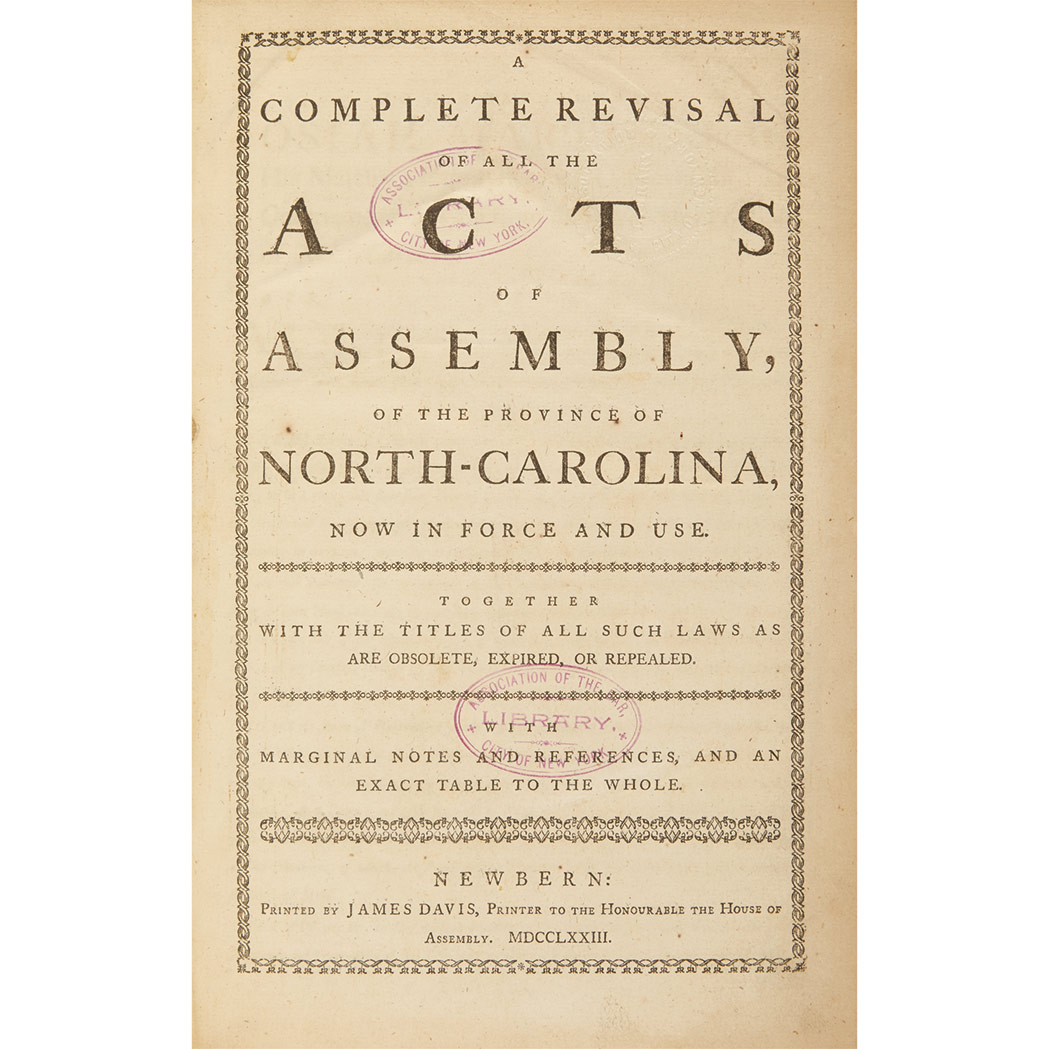 Lot image - [NORTH CAROLINA] A complete revisal of all the acts of Assembly, of the province of North-Carolina, now in force and use. Ne...