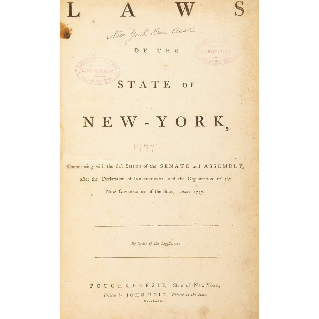 Lot image - [NEW YORK - REVOLUTION]  Laws of the state of New-York, commencing with the first session of the Senate and Assembly, after the Declaration of Independency, and the organization of the new government of the state, anno 1777