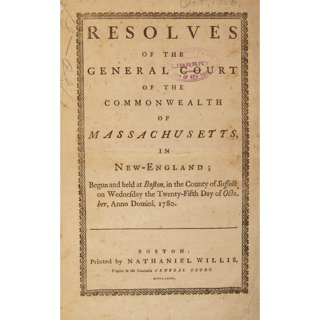 Lot image - [MASSACHUSETTS - REVOLUTION]  Resolves of the General Court of the Commonwealth of Massachusetts in New-England, begun and held at Boston, in the county of Suffolk, on Wednesday the twenty-fifth day of October ... 1780