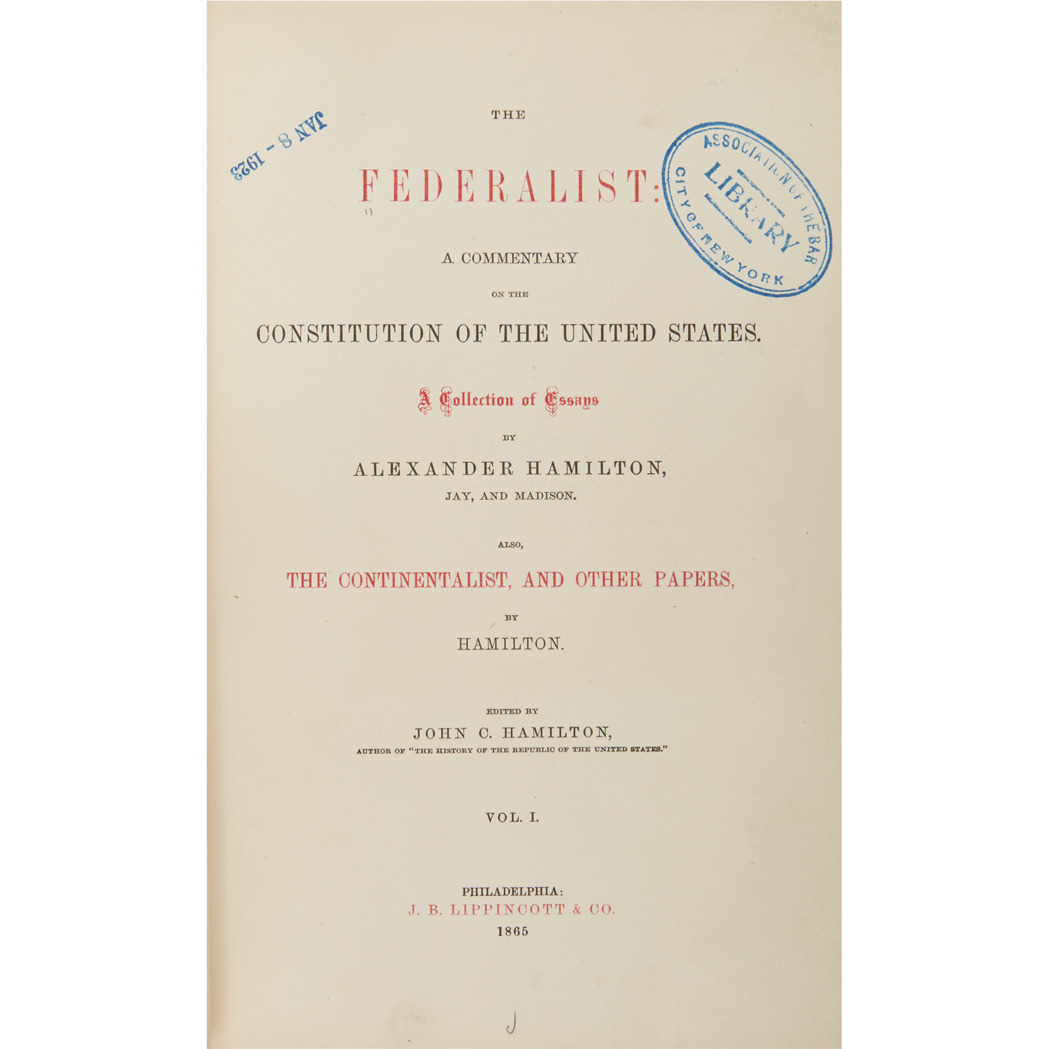 Lot image - [HAMILTON, ALEXANDER, et al]  The Federalist: A Commentary on the Constitution of the United States ... Also, The Continentalist, and Other Papers