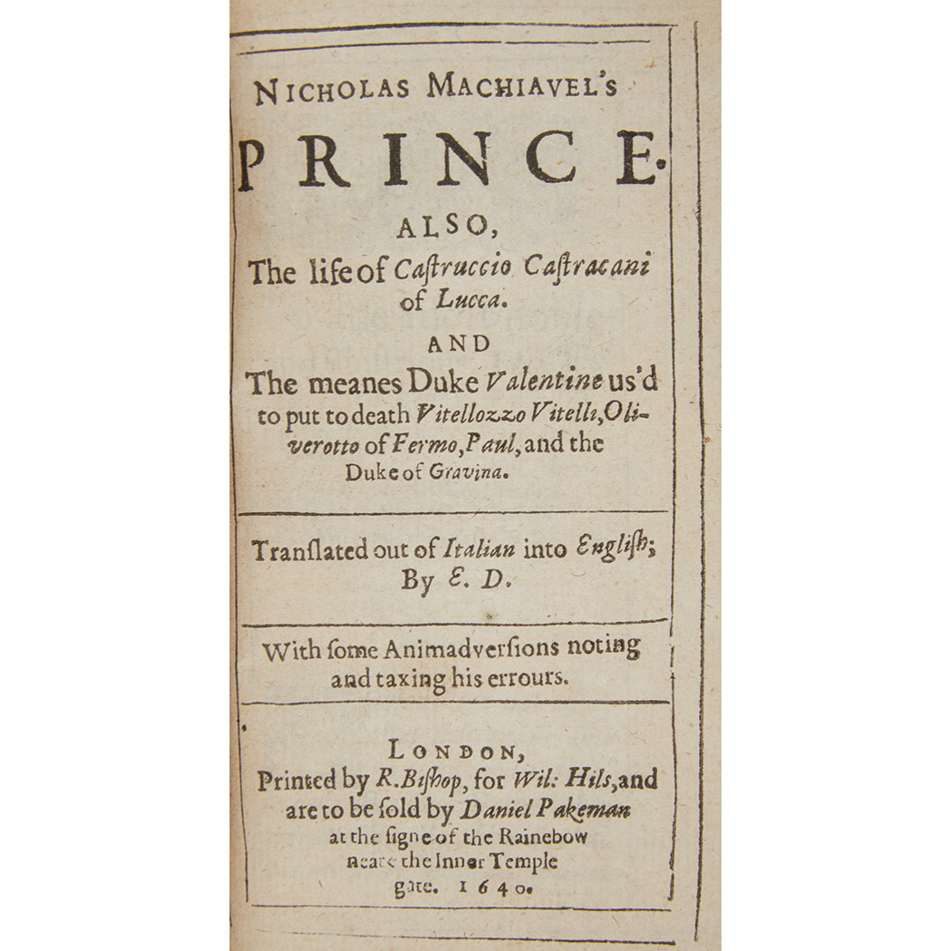 Lot image - MACHIAVELLI, NICCOLO [DACRES, EDWARD-trans.] Nicholas Machiavels Prince. Also, the life of Castruccio Castracani of Lucca. And the ...