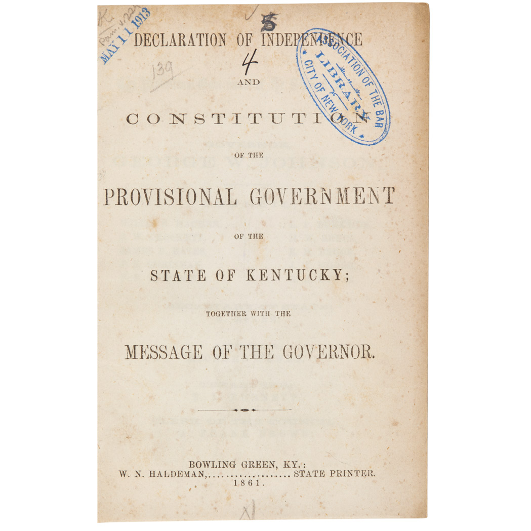 Lot image - [KENTUCKY - CIVIL WAR]  Declaration of Independence and Constitution of the Provisional Government of the State of Kentucky, together with the message of the Governor