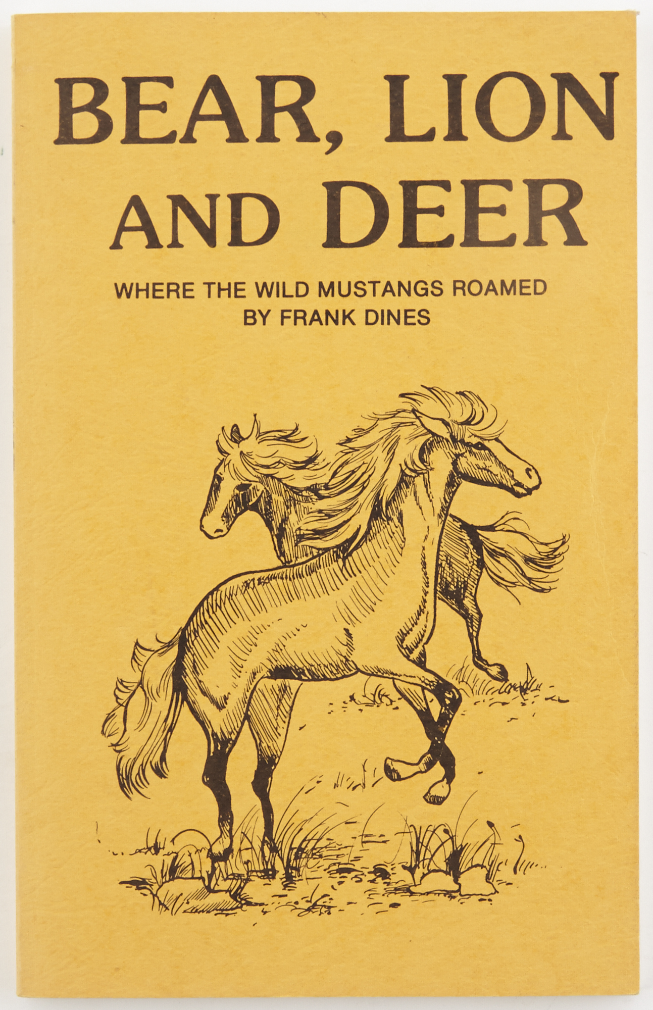 Lot image - DINES, FRANK  Bear, Lion and Deer. Where The Wild Mustangs Roamed.