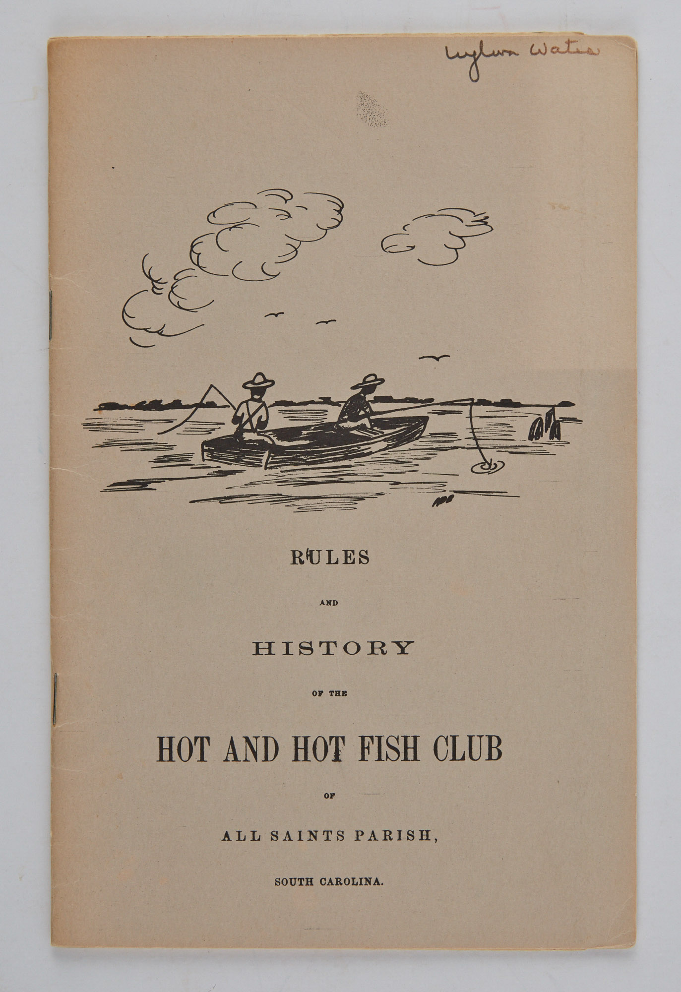 Lot image - [ANGLING CLUB]  Rules and History of the Hot and Hot Fish Club of All Saints Parish, South Carolina.