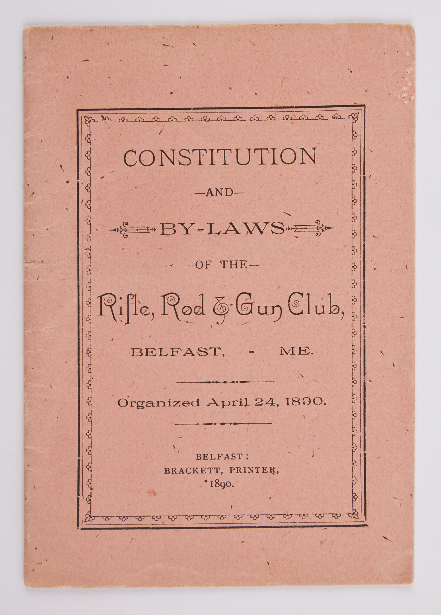 Lot image - [ANGLING CLUB]  Constitution and By-Laws of the Rifle, Rod & Gun Club, Belfast, ME.