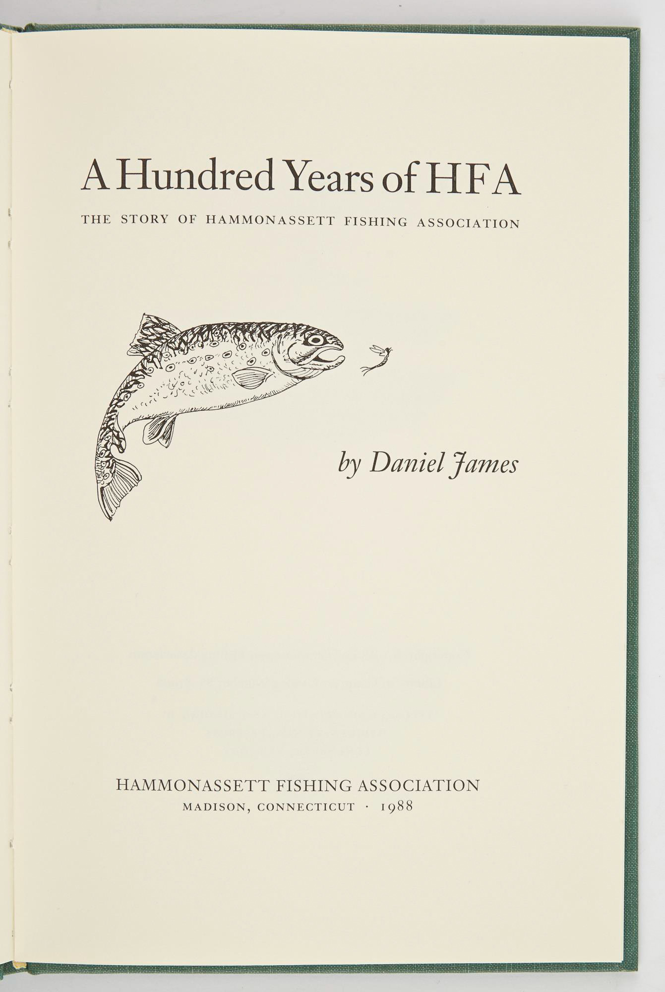 Lot image - [ANGLING CLUB]  JAMES, DANIEL  A Hundred Years of HFA. The Story of Hammonassett Fishing Association.