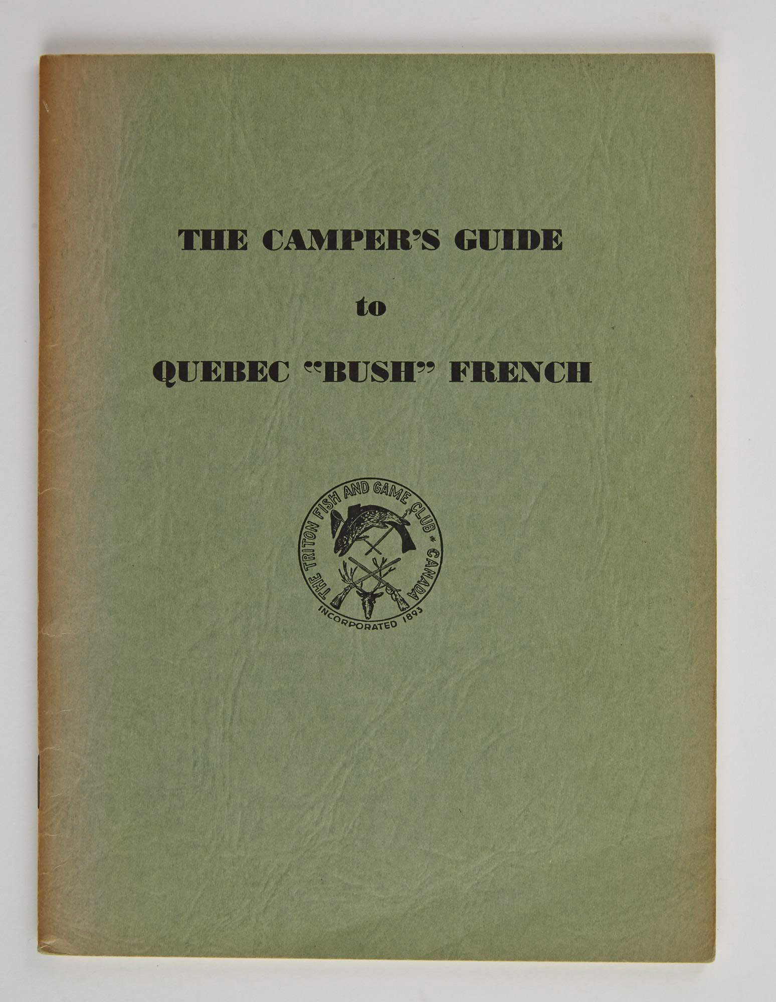 Lot image - [ANGLING CLUB]  FOSS, WILSON P., Jr.  The Campers Guide to Quebec Bush French.