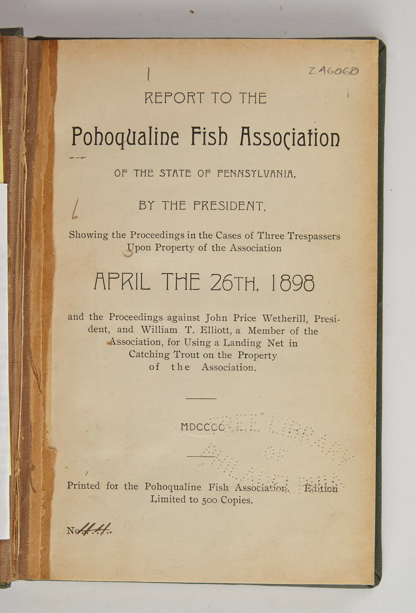 Lot image - [ANGLING CLUB]  Report to the Pohoqualine Fish Association of the State of Pennsylvania, by the President. Showing the Proceedings in the Cases of Three Trespassers Upon Property of the Association April the 26th, 1898.
