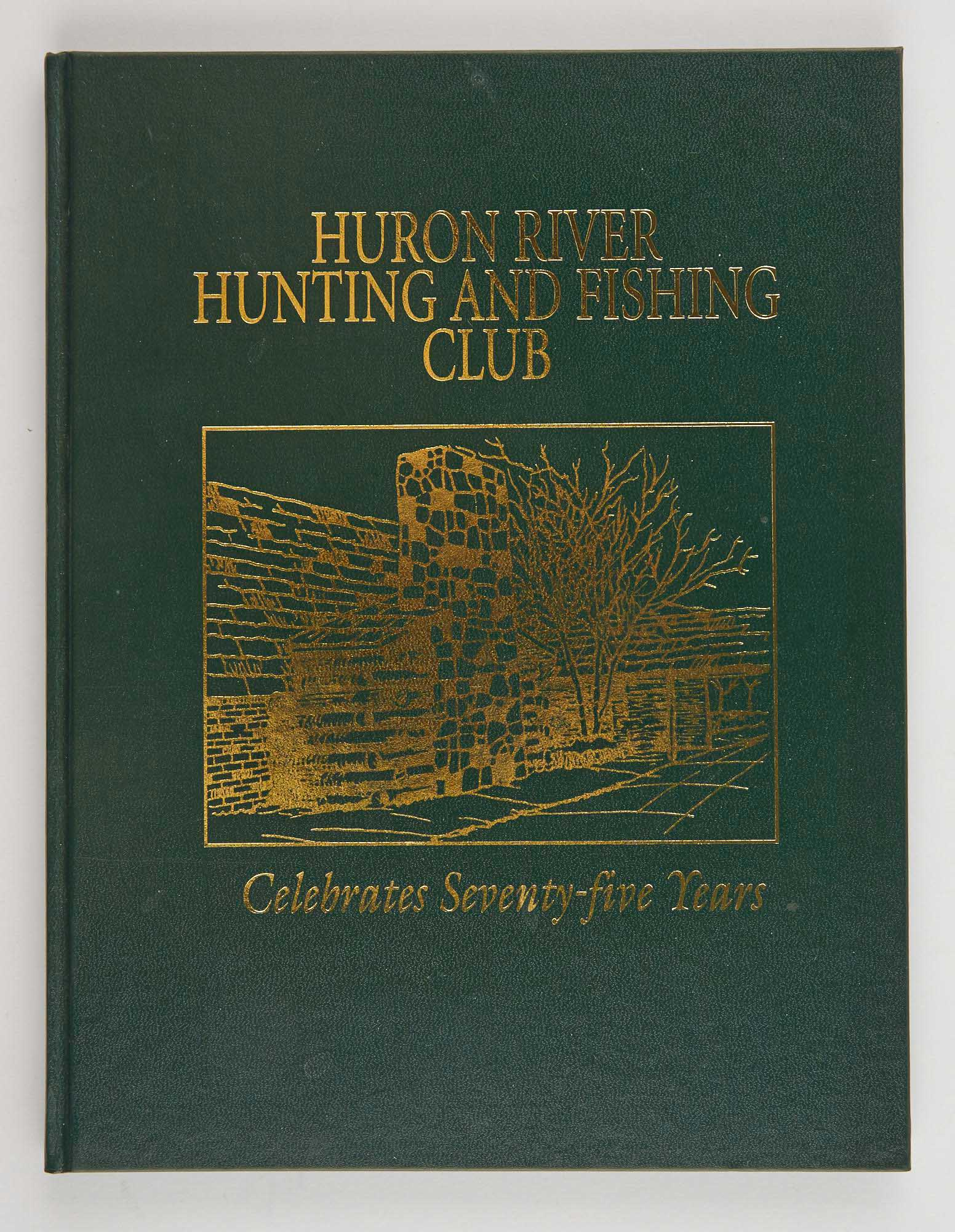 Lot image - [ANGLING CLUB]  LYNCHESKI, STEPHANIE  Huron River Hunting and Fishing Club Celebrates Seventy-five Years.