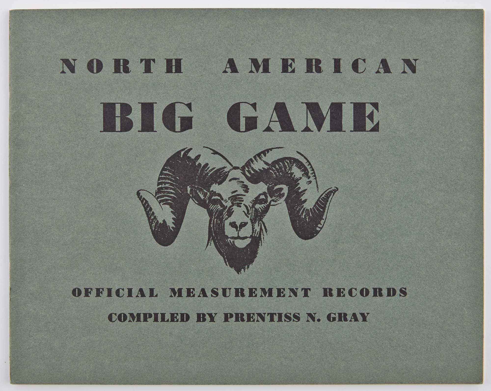 Lot image - [DERRYDALE PRESS]  GRAY, PRENTISS N. North American Big Game. Official Measurement Records Compiled ... for the Boone and Crockett Club...