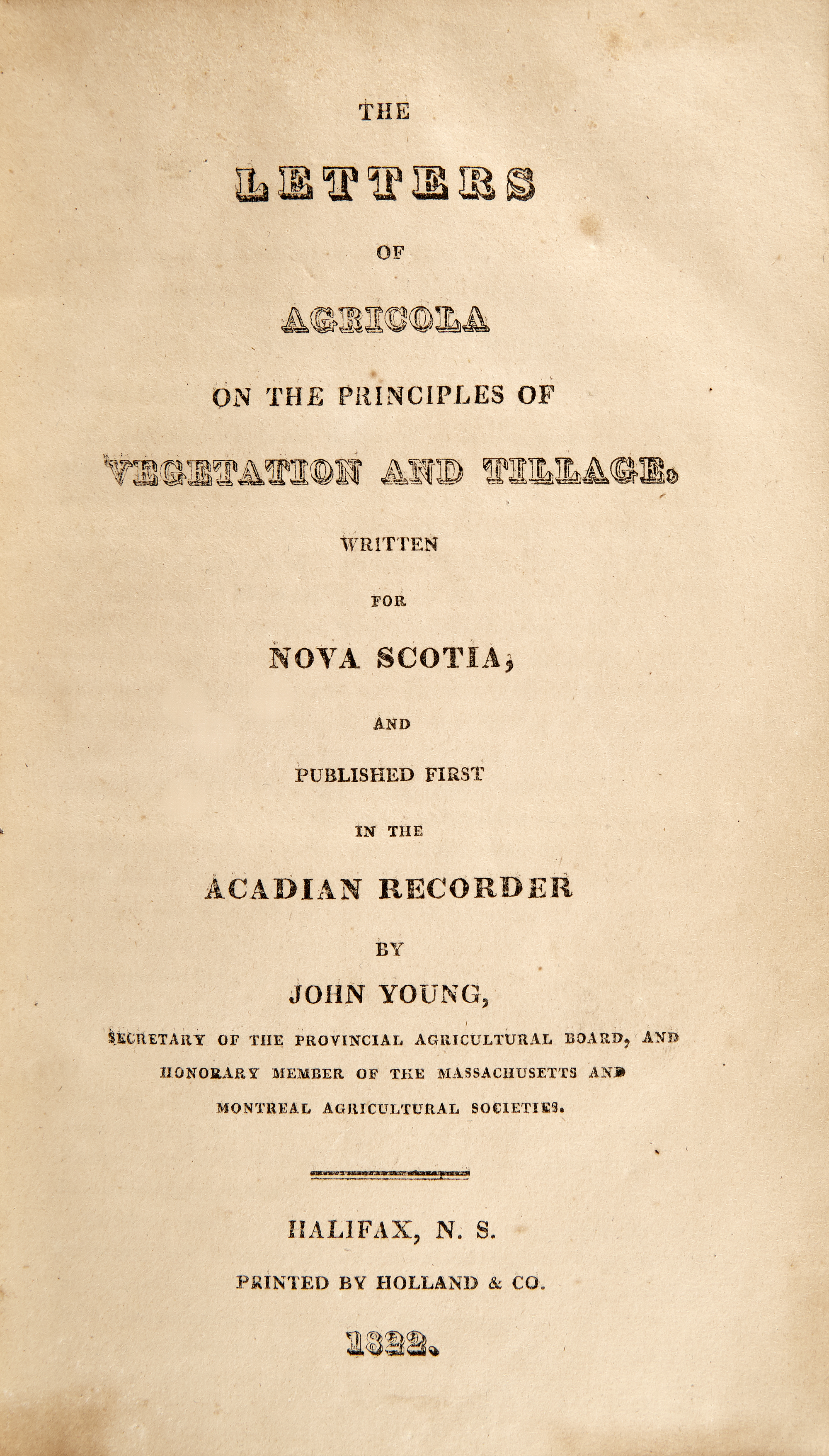 Lot image - [CANADA]  YOUNG, JOHN. The Letters of Agricola on the Principles of Vegetation and Tillage, Written for Nova Scotia...