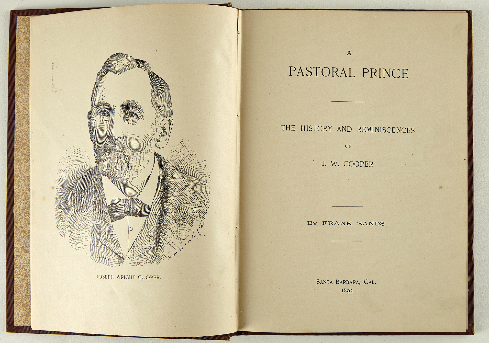 Lot image - [CALIFORNIA]  SANDS, FRANK. A Pastoral Prince: The History and Reminiscences of J.W. Cooper.