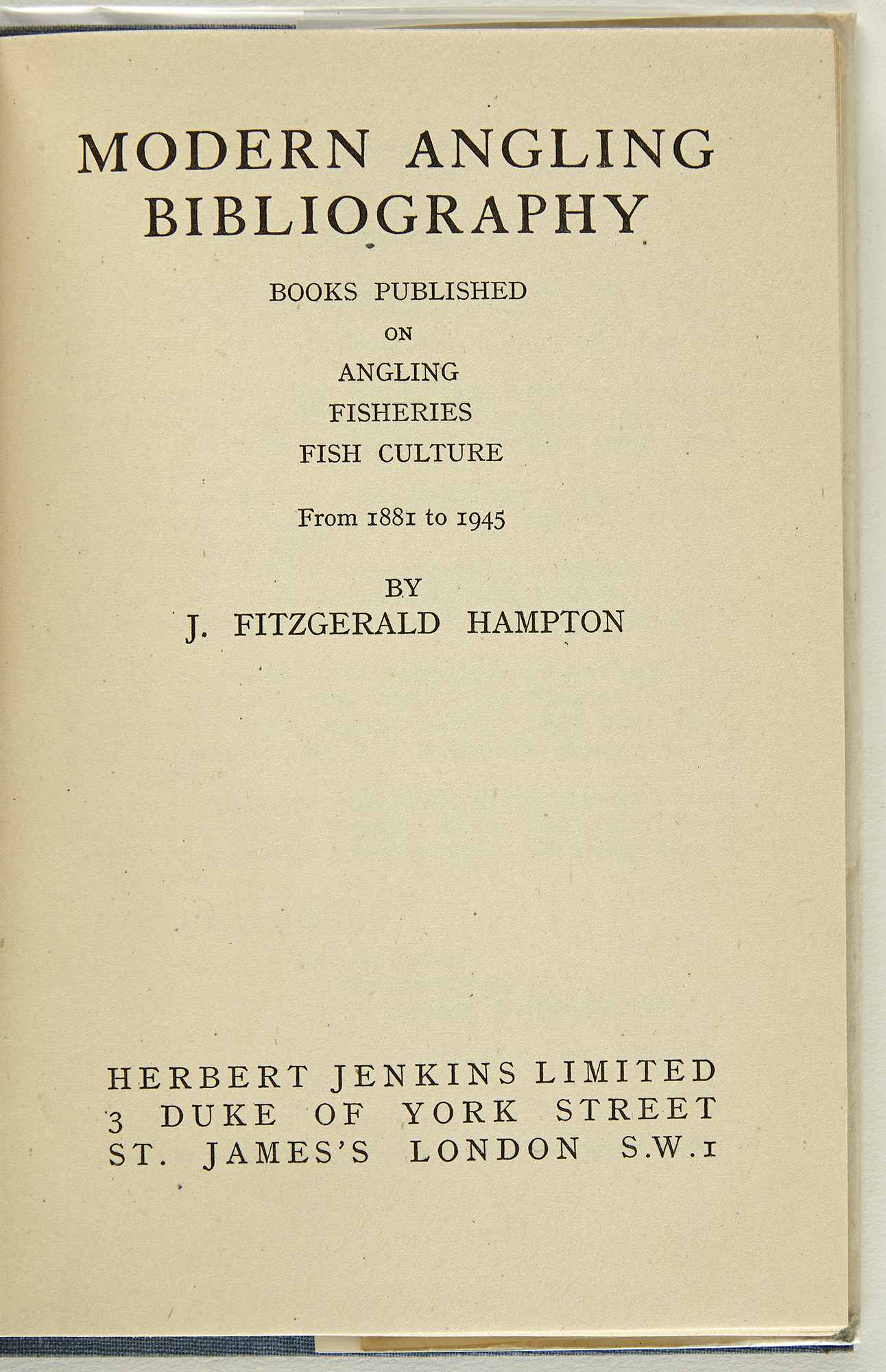 Lot image - [ANGLING]  HAMPTON, J. FITZGERALD. Modern Angling Bibliography; Books Published on Angling, Fisheries, Fish Culture from 1881 to 1945.
