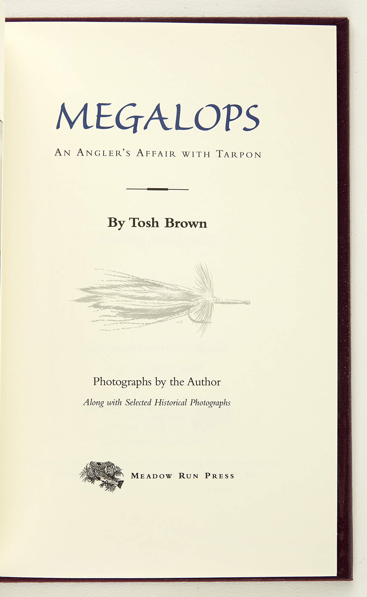 Lot image - [ANGLING]  BROWN, TOSH. Megalops: An Anglers Affair with Tarpon.