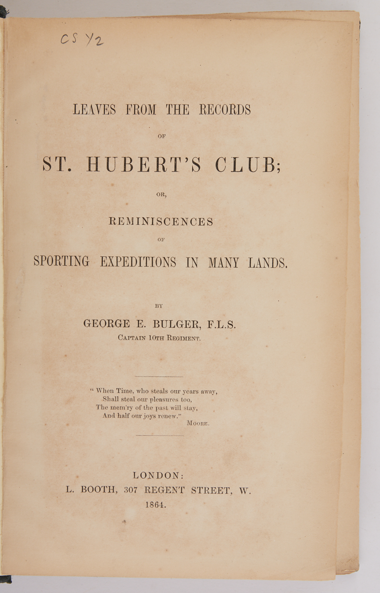 Lot image - BULGER, GEORGE E.  Leaves from the Records of St. Huberts Club; or, Reminiscences of Sporting Expeditions in Many Lands.