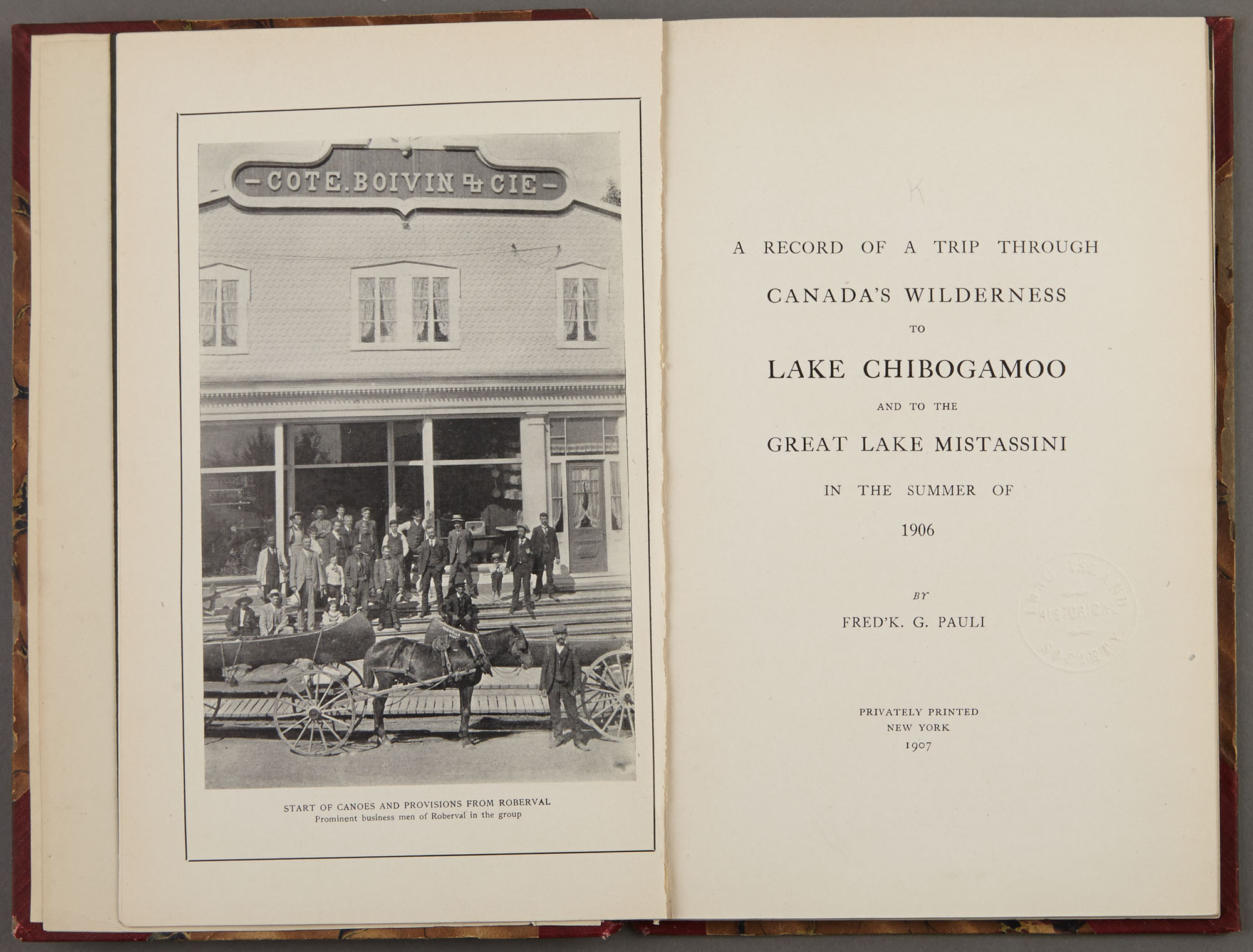 Lot image - PAULI, FREDERICK G.  A Record of a Trip through Canadas Wilderness to Lake Chibogamoo and to the Great Lake Mistassini in the Summer of 1906.