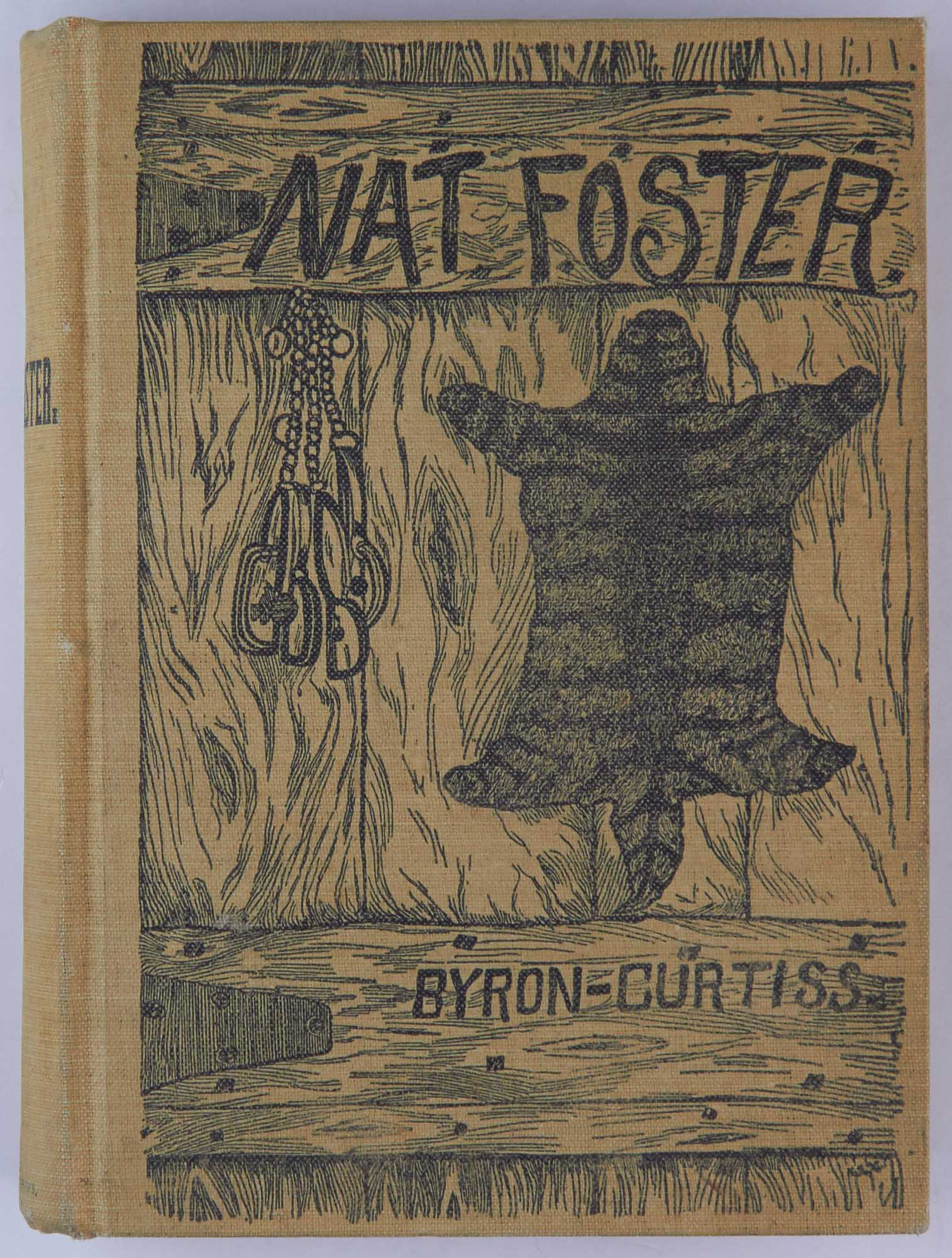 Lot image - BYRON-CURTISS, A. L.  The Life and Adventures of Nat Foster, Trapper and Hunter of the Adirondacks.