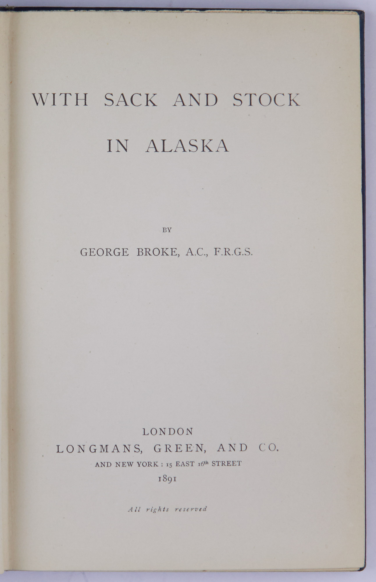 Lot image - [ALASKA]  BROKE, GEORGE. With Sack and Stock in Alaska.