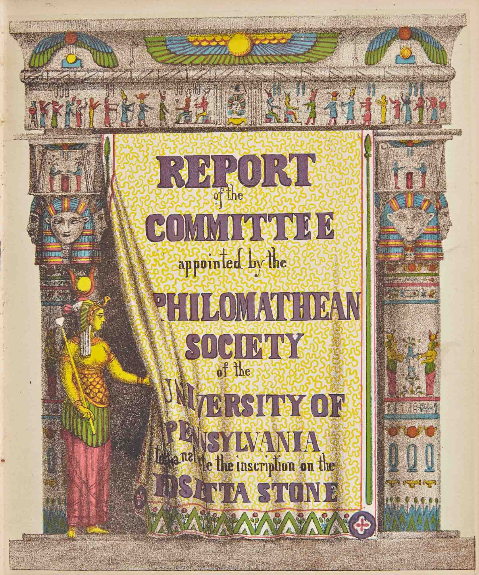 Lot image - [ROSETTA STONE - CHROMOLITHOGRAPHY]  [HALE, CHARLES REUBEN, S. H. JONES & H. MORTON]. Report of the Committee appointed by the Philomathean Society of the University of Pennsylvania to translate the inscription on the Rosetta Stone.
