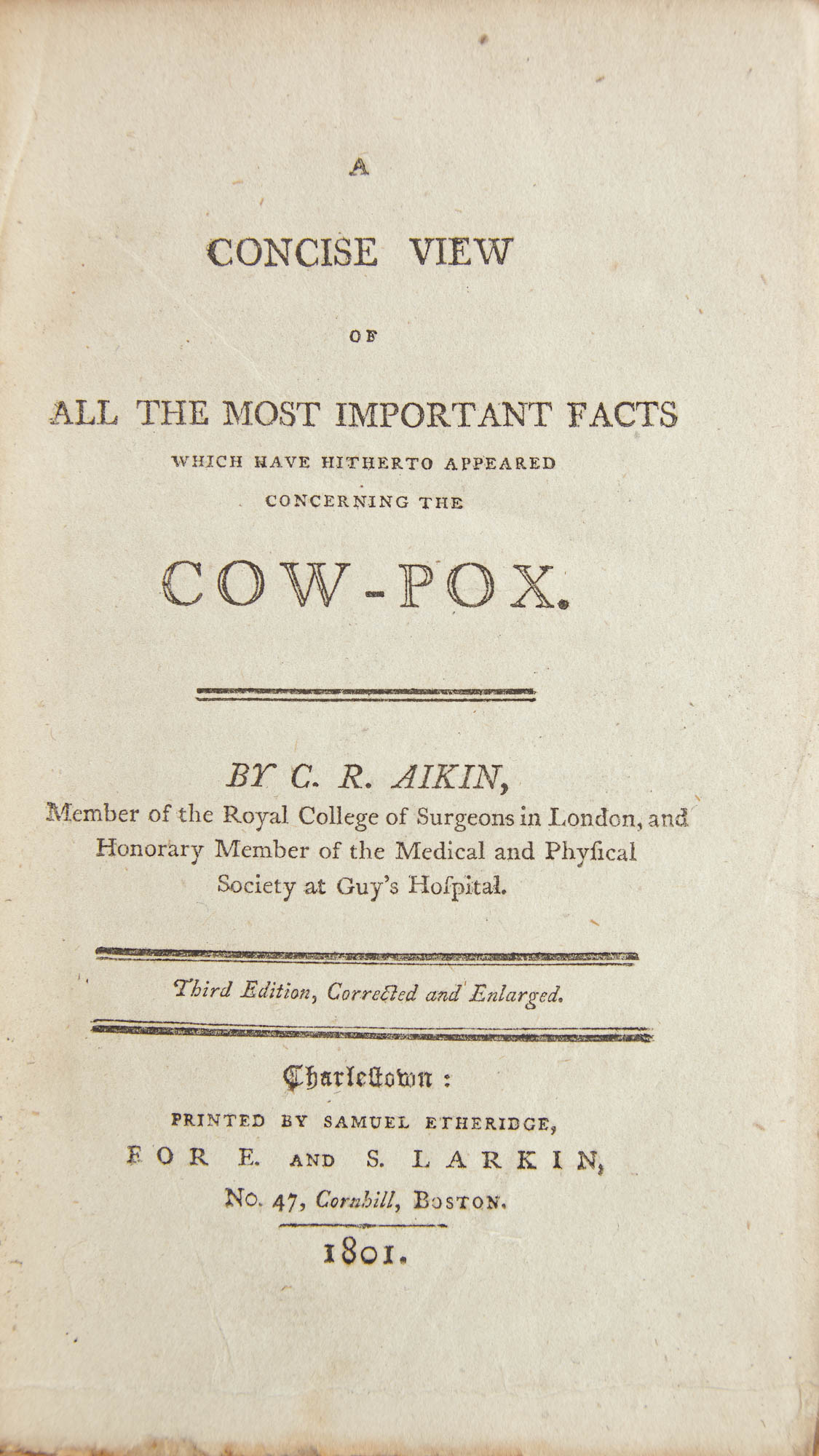 Lot image - AIKIN, C[HARLES]. R[OCHEMONT].  A Concise View of All the Most Important Facts which have hitherto appeared concerning the Cow-Pox.