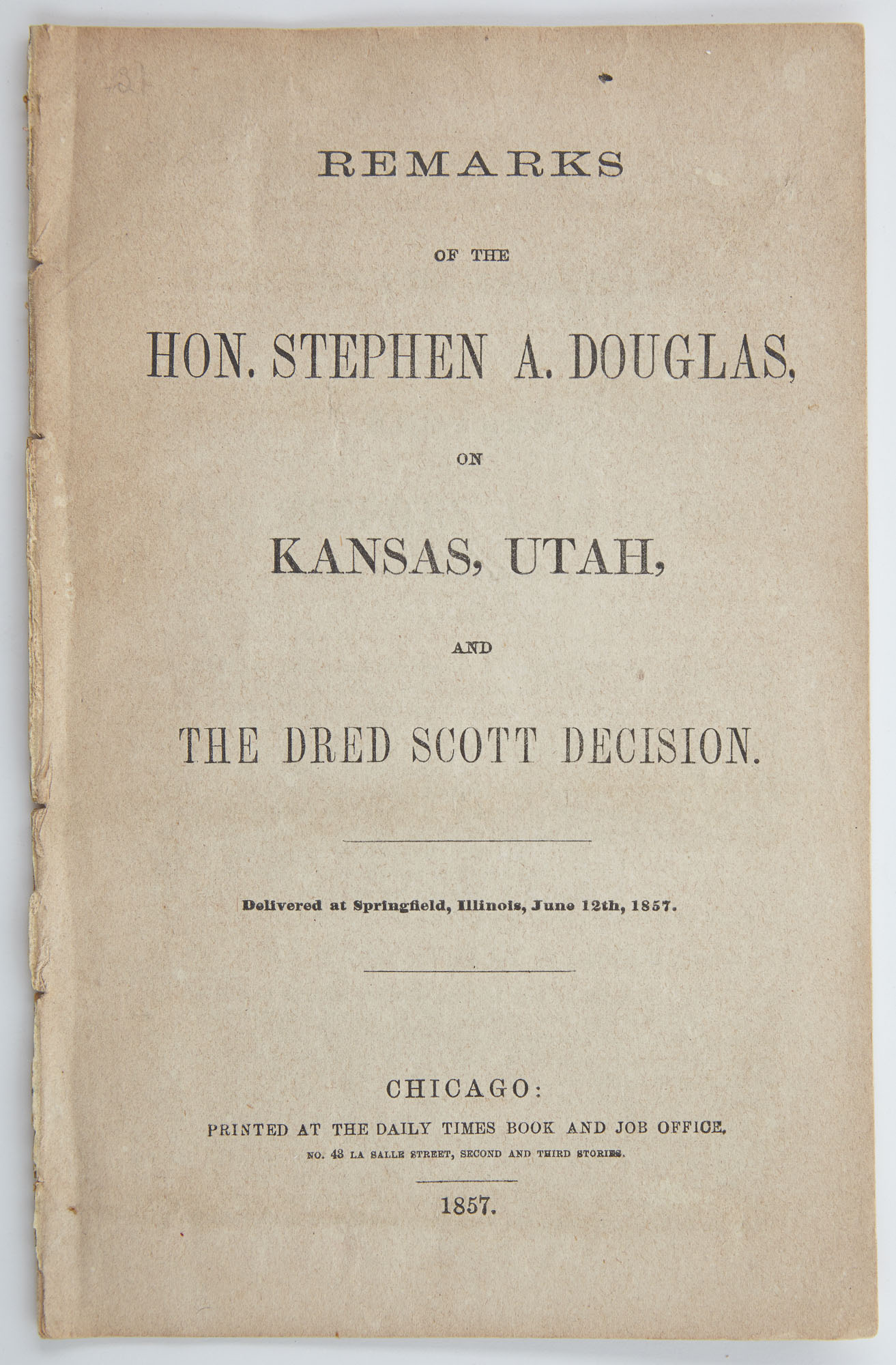 Lot image - DOUGLAS, STEPHEN A.  Remarks of the Hon. Stephen A. Douglas on Kansas, Utah, and the Dred Scott Decision.