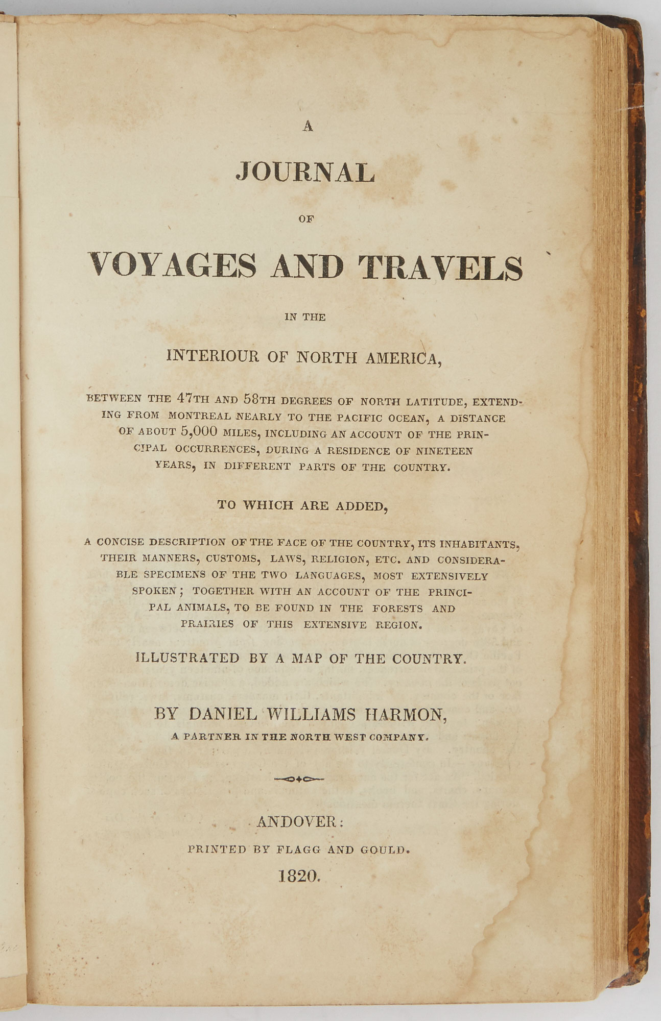 Lot image - HARMON, DANIEL WILLIAMS  Journal of Voyages and Travels in the Interiour [sic] of North America, Between the 47th and 58th Degrees of North Latitude, Extending from Montreal Nearly to the Pacific Ocean ... Illustrated by a map of the country.
