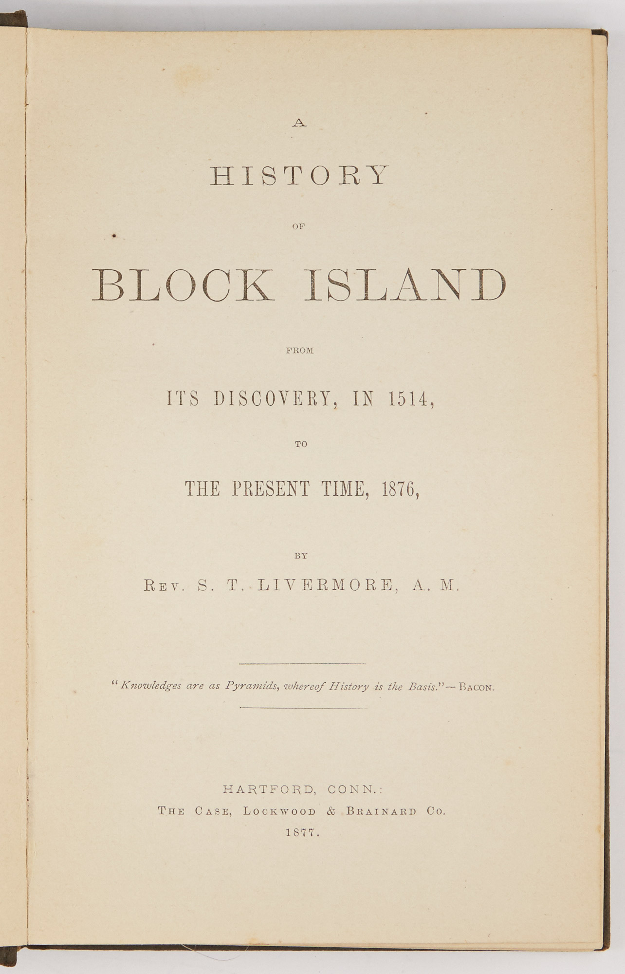 Lot image - [BLOCK ISLAND]  LIVERMORE, S. T. A History of Block Island from its Discovery, in 1514, to the Present Time, 1876.