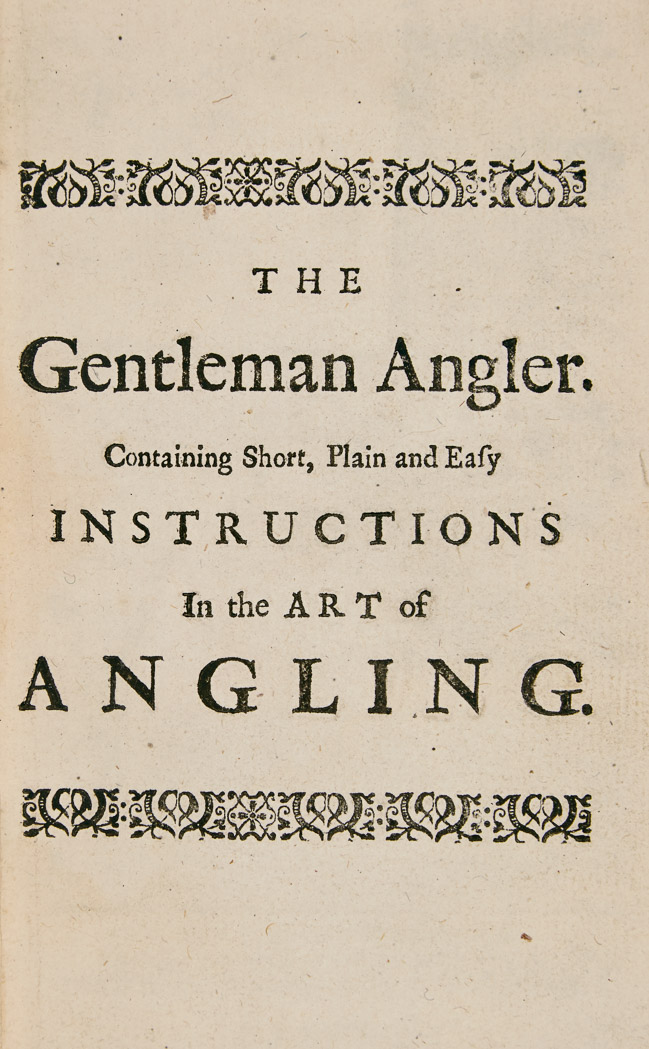 Lot image - [ANGLING] The Gentleman Angler. Containing short, plain and easy instructions,