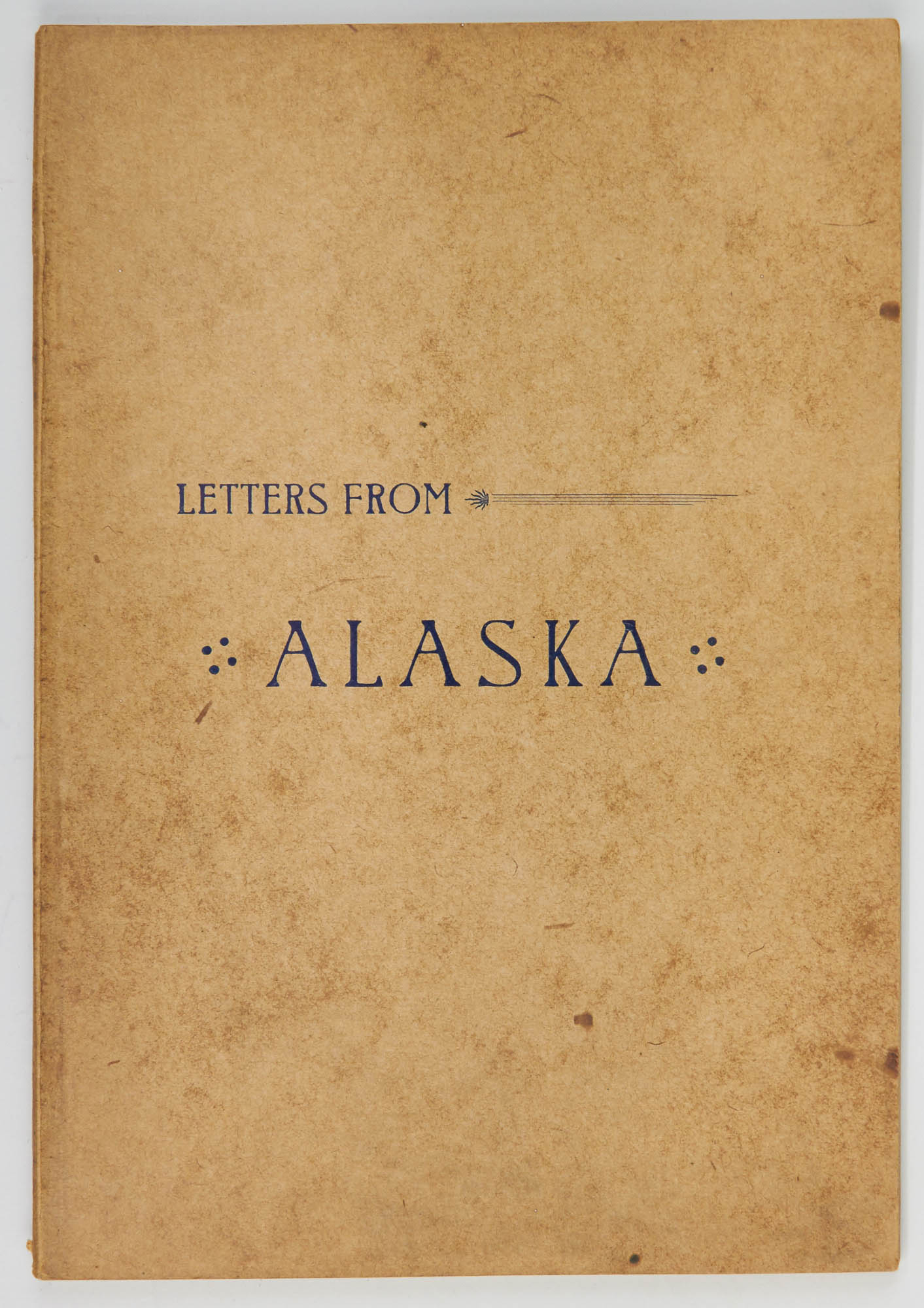 Lot image - [ALASKA]  BRIGGS, HORACE. Letters From Alaska and the Pacific Coast.