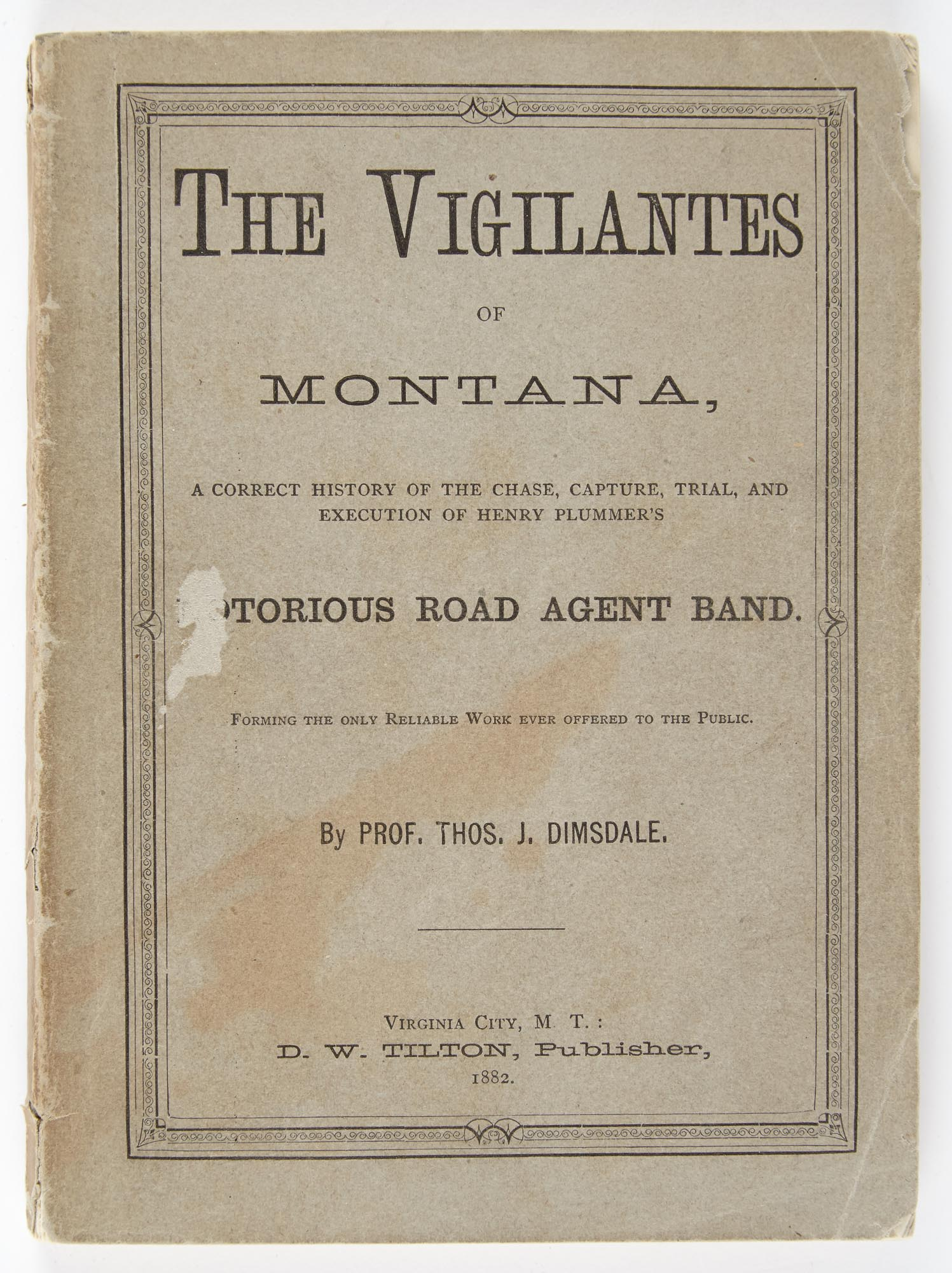 Lot image - DIMSDALE, THO[MA]S., Prof.  The Vigilantes of Montana, or, Popular Justice in the Rocky Mountains...