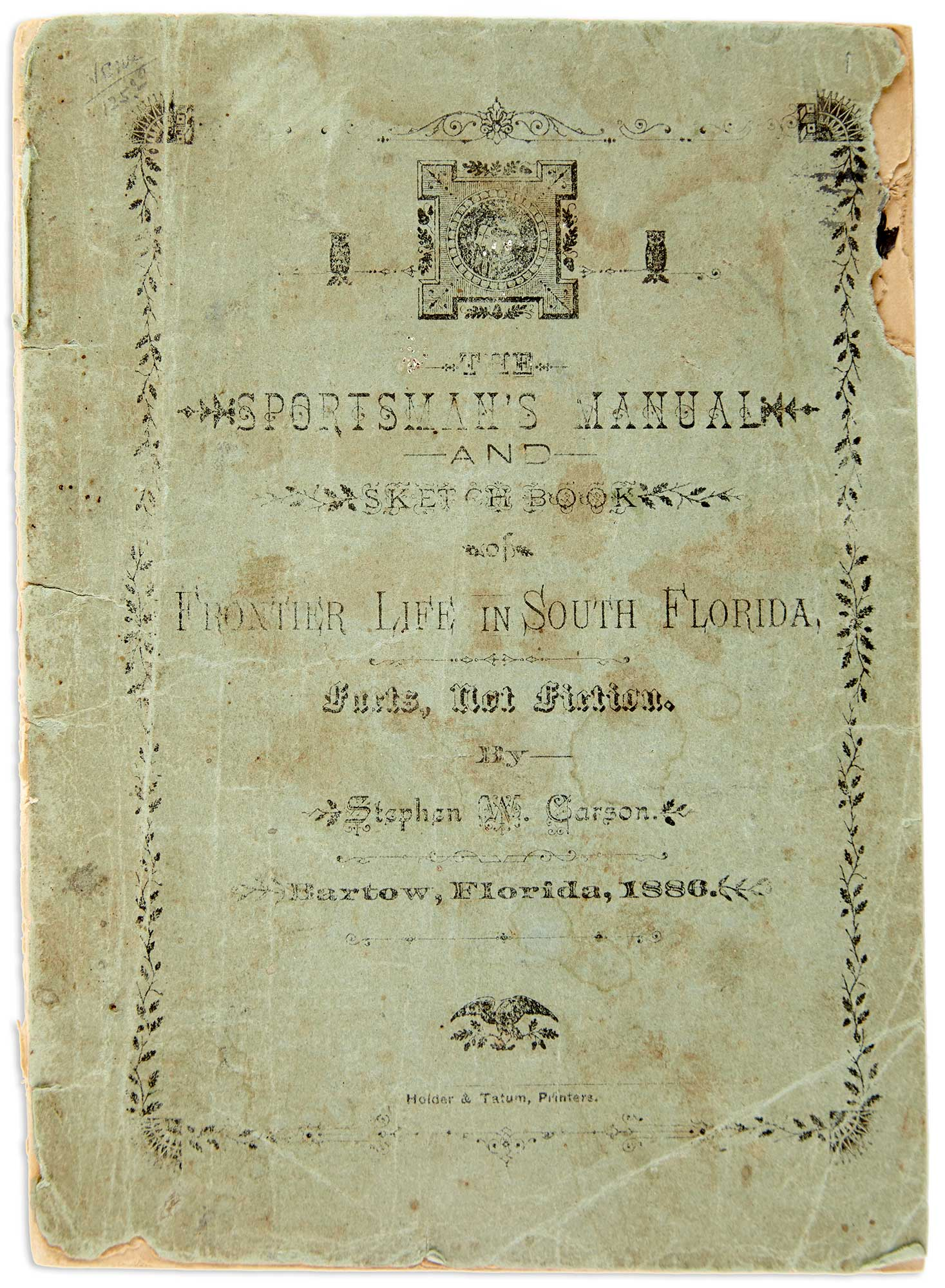 Lot image - [FLORIDA-STREETER/LITCHFIELD COPY] CARSON, STEPHEN W. Sportsmans Manual and Sketch Book of Frontier Life in South Florida. A P...
