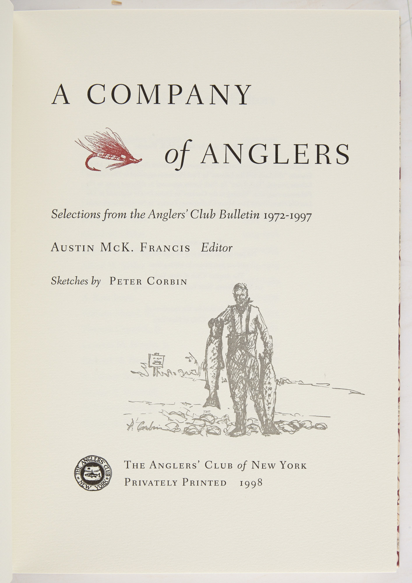Lot image - [ANGLERS CLUB OF NEW YORK]  FRANCIS, AUSTIN McK., ed.  A Company of Anglers. Selections from the Anglers Club Bulletin 1972-1997.
