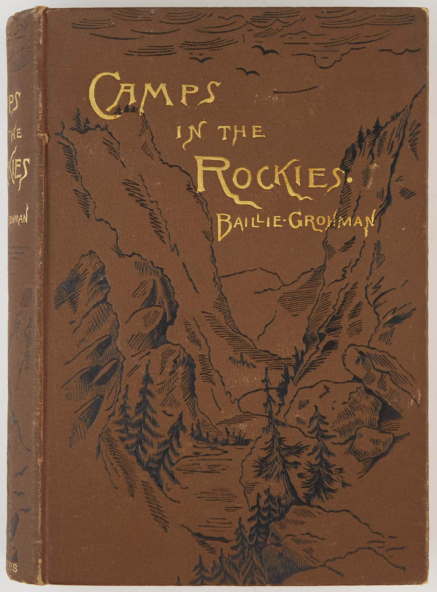 Lot image - BAILLIE-GROHMAN, W. A.  Camps in the Rockies: Life on the Frontier, and Sport in the Rocky Mountains, with an Account of the Cattle Ranches of the West.