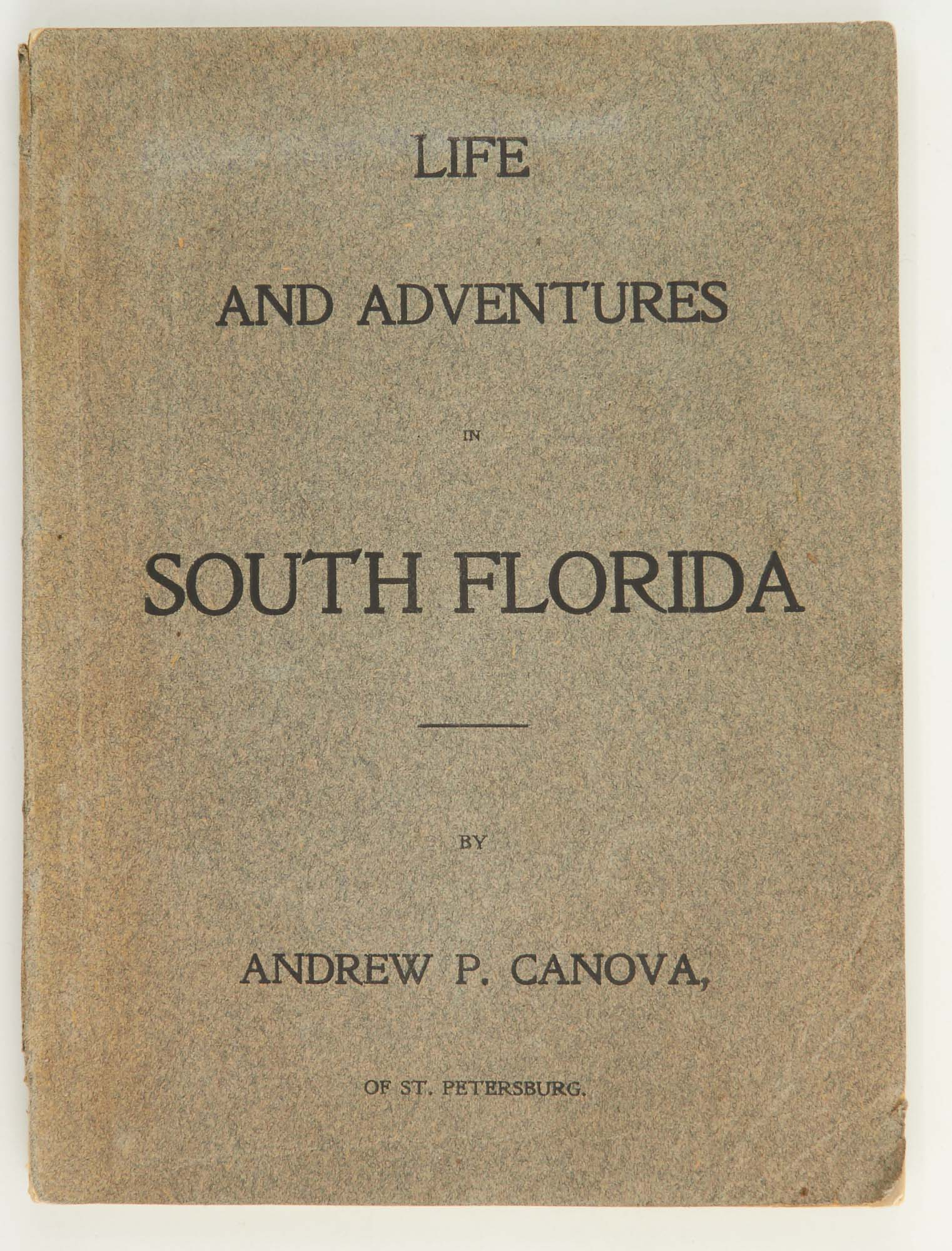 Lot image - [FLORIDA]  CANOVA, ANDREW P. Life and Adventures in South Florida.