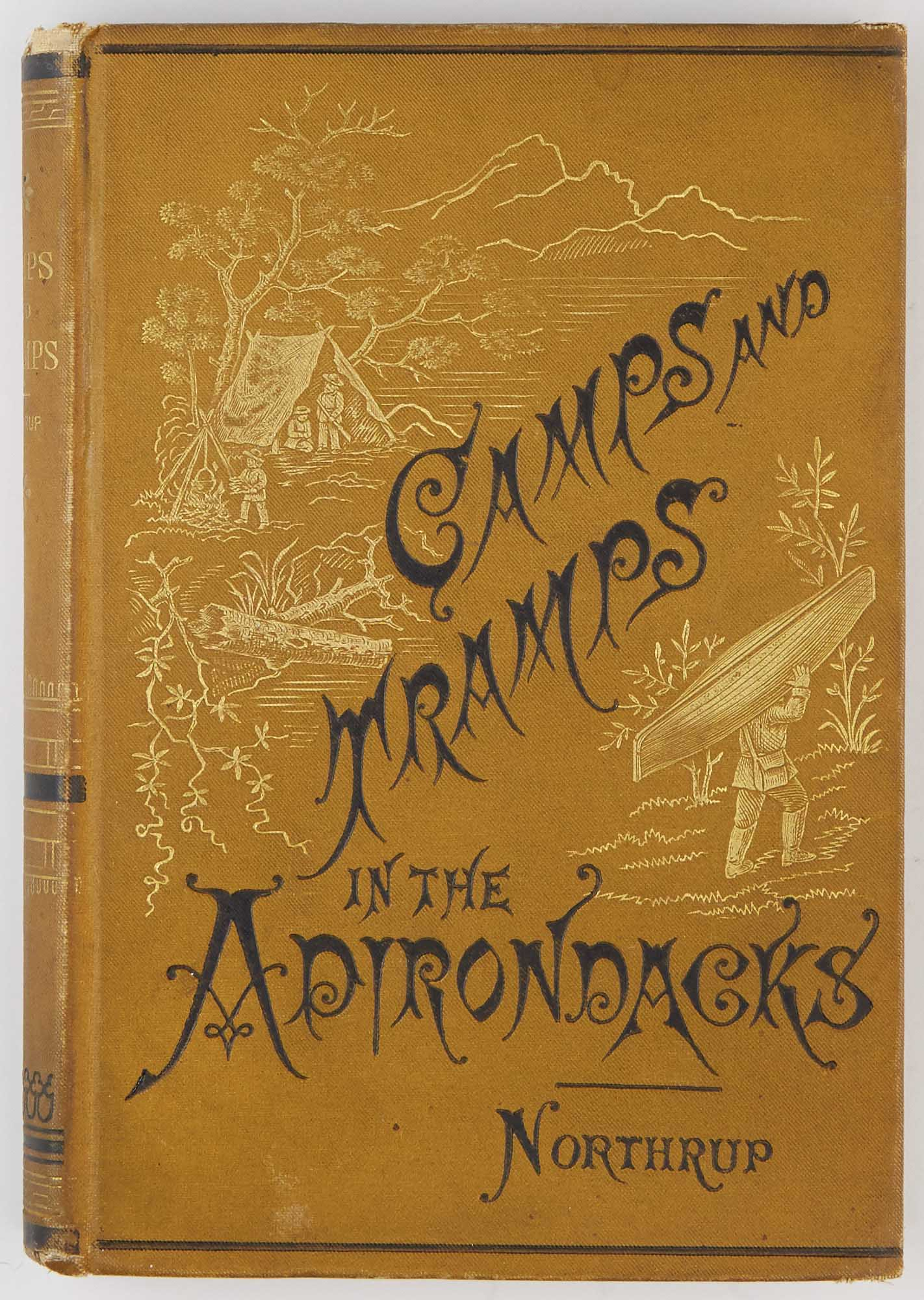 Lot image - [ADIRONDACKS]  NORTHRUP, A. JUDD. Camps and Tramps in the Adirondacks, and Grayling Fishing in Northern Michigan.