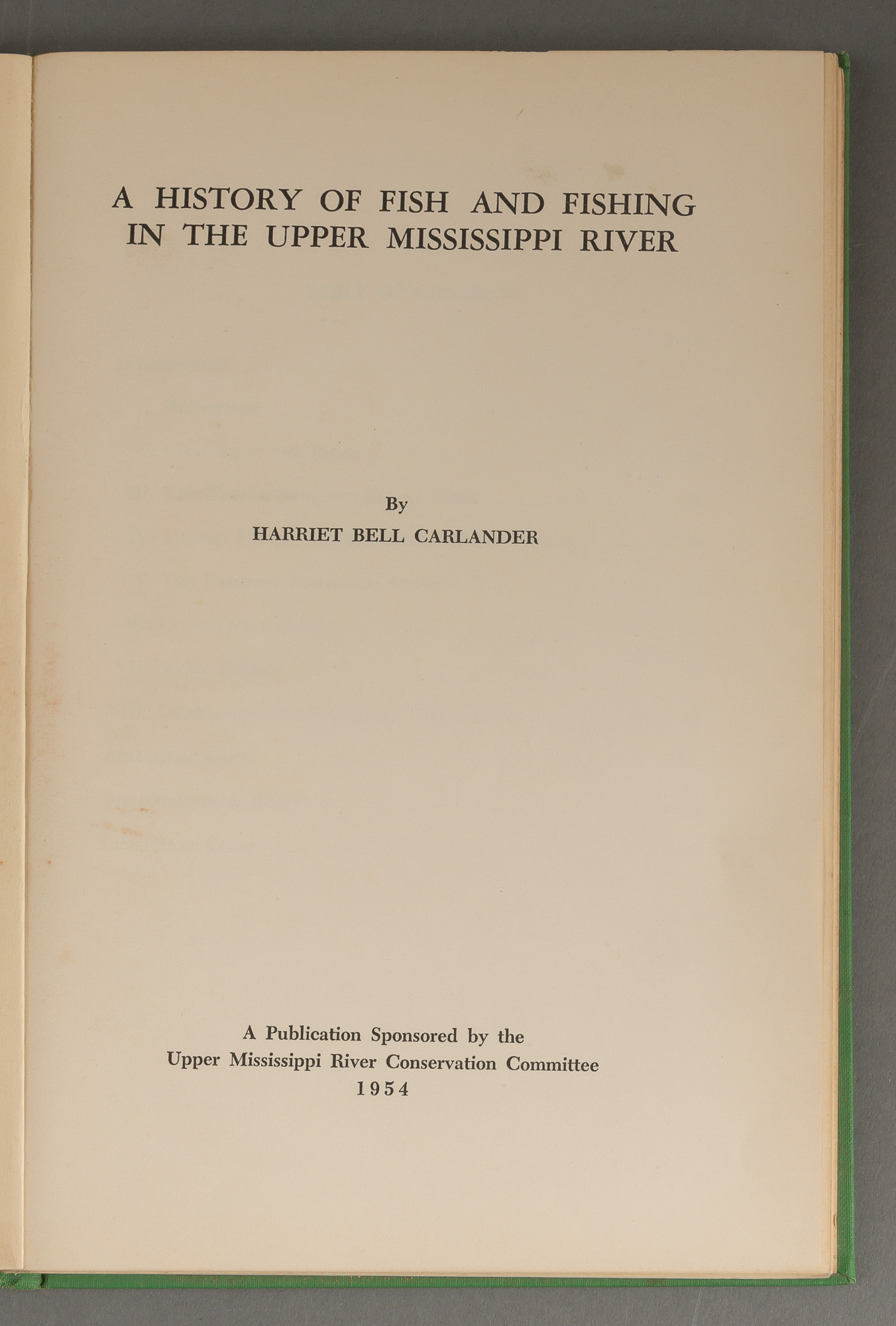 Lot image - CARLANDER, HARRIET BELL  A History of Fish and Fishing in the Upper Mississippi River.