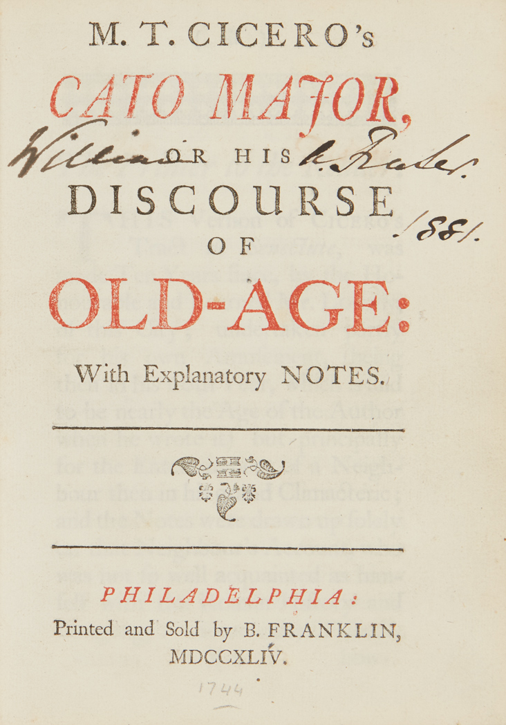 Lot image - [FRANKLIN IMPRINT]  CICERO, MARCUS TULLIUS [LOGAN, JAMES-trans.]. M. T. Cicero's Cato Major, or his discourse of Old-age: With Explanatory Notes.