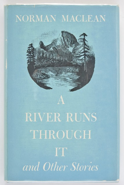 MACLEAN. NORMAN  A River Runs Through It and Other Stories.