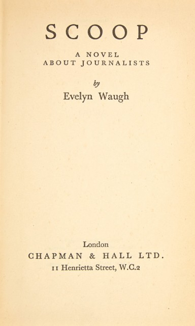 WAUGH, EVELYN  Scoop: A novel About Journalists.
