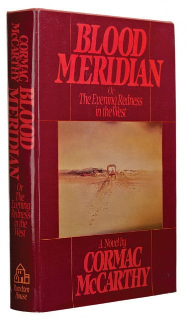 McCARTHY, CORMAC  Blood Meridian: Or the Evening Redness in the West.