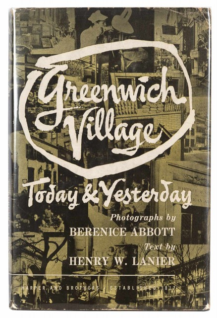 LANIER, HENRY WYSHAM and ABBOTT, BERENICE  Greenwich Village Today and Yesterday.