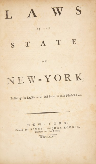 [JONES, SAMUEL and VARICK, RICHARD]  Laws of the State of New-York, comprising the Constitution, and the acts of the legislature since the Revolution, from the first to the twelfth session, inclusive.